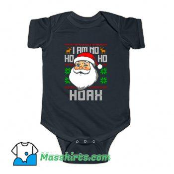 Funny I Am No Ho Ho Hoax Baby Onesie