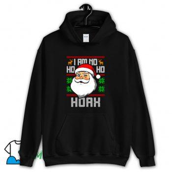 I Am No Ho Ho Hoax Hoodie Streetwear