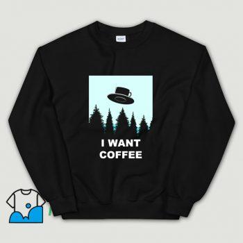 Awesome I Want Coffee Drink Sweatshirt
