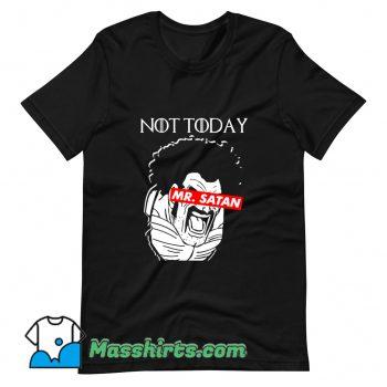 Official Not Today Mr. Satan T Shirt Design