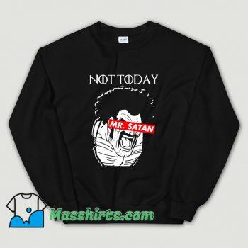 Cheap Not Today Mr. Satan Sweatshirt