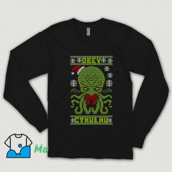 Obey Cthulhu Sweater Ugly Christmas Shirt