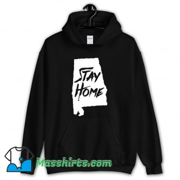 Stay Home Alabama Hoodie Streetwear