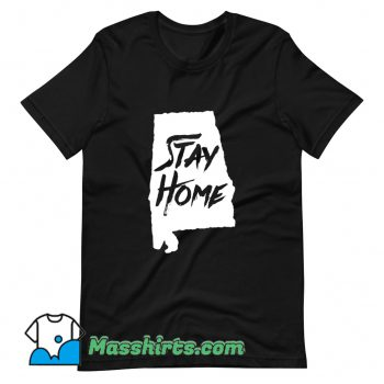 Stay Home Alabama T Shirt Design On Sale