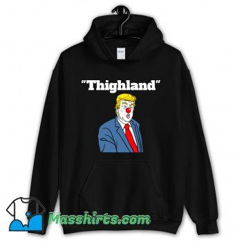 Trump Thighland Hoodie Streetwear