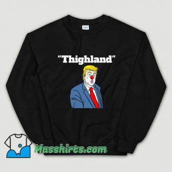 Cheap Trump Thighland Sweatshirt
