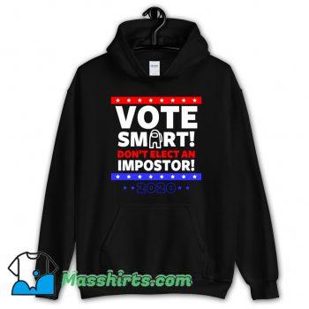 Funny Vote Smart Hoodie Streetwear