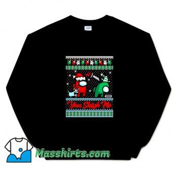 You Sleigh Me Sweatshirt