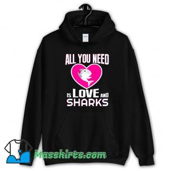 All You Need Is Love & Sharks Hoodie Streetwear