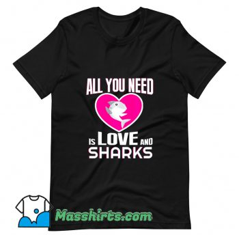 All You Need Is Love & Sharks T Shirt Design
