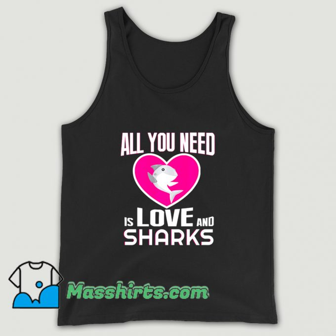 All You Need Is Love & Sharks Tank Top