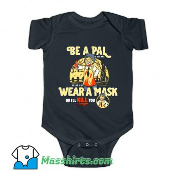 Be A Pal Like Leatherface Baby Onesie