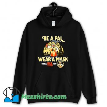 Be A Pal Like Leatherface Hoodie Streetwear
