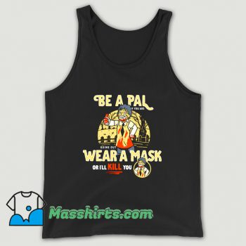 Be A Pal Like Leatherface Tank Top