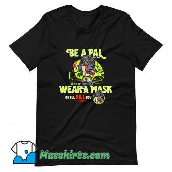 Classic Be A Pal Like Predator T Shirt Design