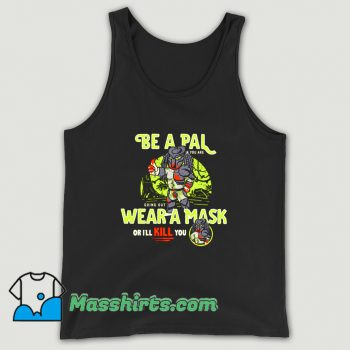 Awesome Be A Pal Like Predator Tank Top