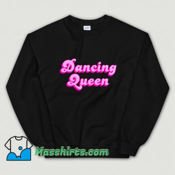 Awesome Dancing Queen Sweatshirt