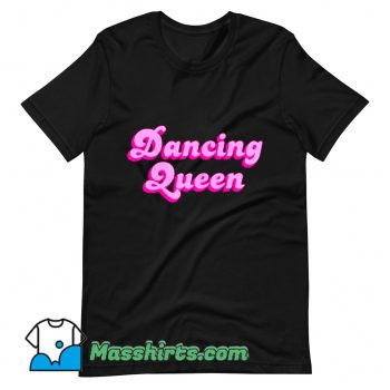 Dancing Queen T Shirt Design On Sale