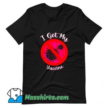 Funny I Got My Vaccine T Shirt Design
