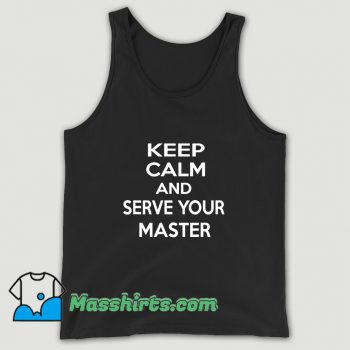 Keep Calm And Serve Your Master Tank Top