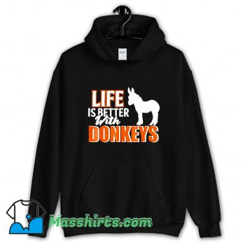 Cheap Life Is Better With Donkeys Hoodie Streetwear
