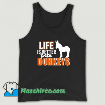 Life Is Better With Donkeys Tank Top