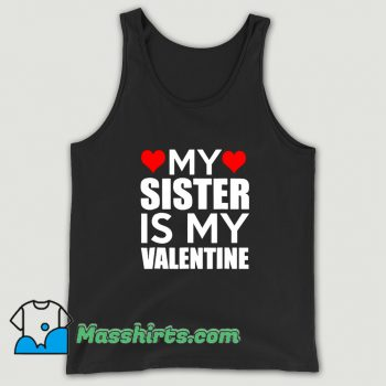 Vintage My Sister Is My Valentine Tank Top