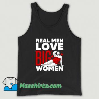 Cheap Real Men Love Big Women Tank Top