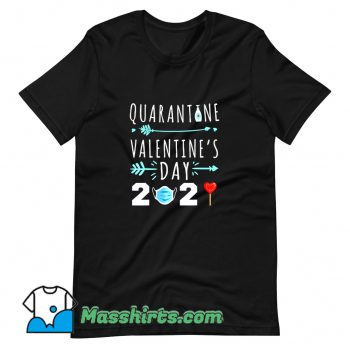 Valentines Day Quarantine 2021 T Shirt Design