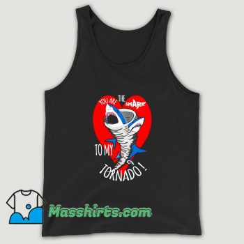 You Are The Shark To My Tornado Tank Top
