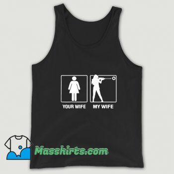 Classic Your Wife My Wife Shooting Hunter Tank Top