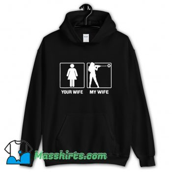 Your Wife My Wife Shooting Hunter Hoodie Streetwear