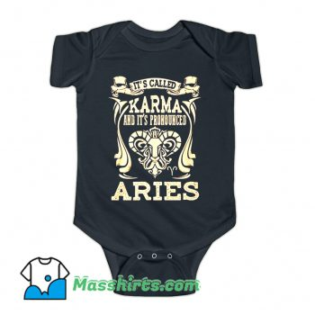 It's Called Karma and It's Pronounced Aries Baby Onesie