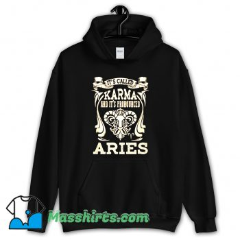 Funny Its Called Karma Aries Hoodie Streetwear