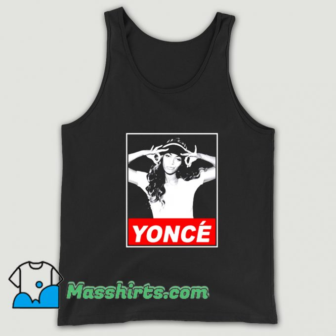 Awesome Beyonce Yonce Obey Tank Top