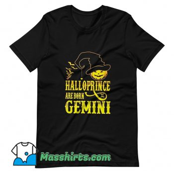 Halloprince Are Born Gemini T Shirt Design