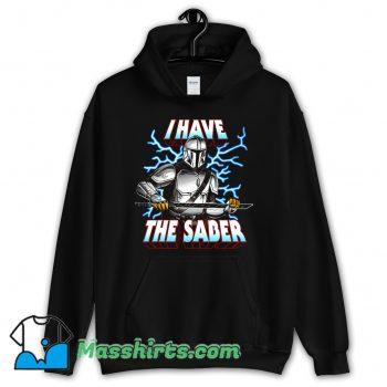 I Have The Saber Movies Hoodie Streetwear