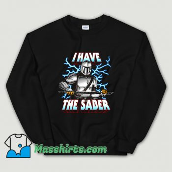 Original I Have The Saber Movies Sweatshirt