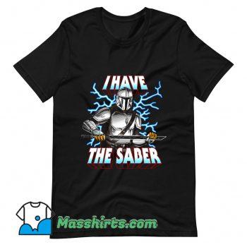I Have The Saber T Shirt Design