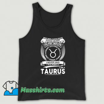 Awesome I Never Said I Was Perfect Im A Taurus Tank Top