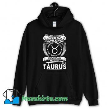 I Never Said I Was Perfect Im A Taurus Hoodie Streetwear