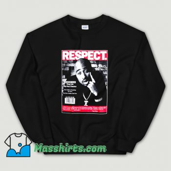 Cool Rapper 2Pac Respect Sweatshirt