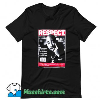Rapper 2Pac Respect T Shirt Design On Sale