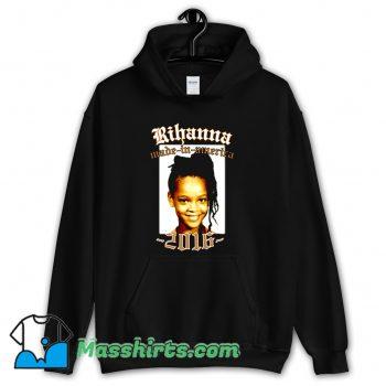 Rihanna Made In America 2016 Hoodie Streetwear