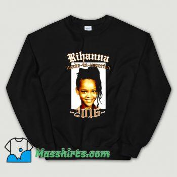 Rihanna Made In America 2016 Sweatshirt