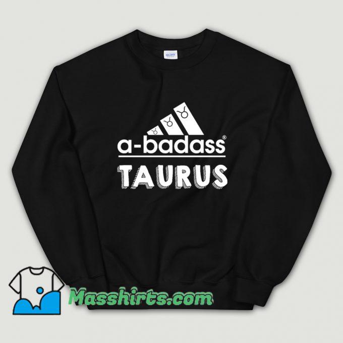 Cool Taurus A-Badass Sweatshirt