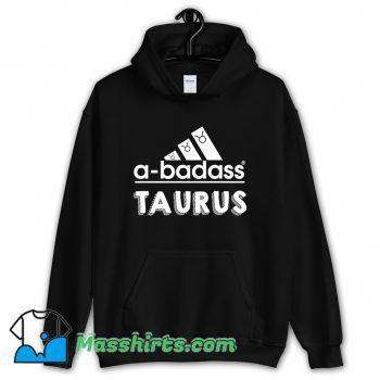 Funny Taurus A-Badass Logo Hoodie Streetwear