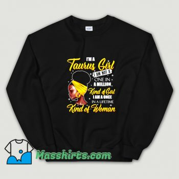 Taurus Girls Not A One Million Kind Of Woman Sweatshirt