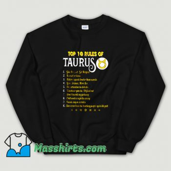 Funny Top 10 Rules Of Taurus Sweatshirt