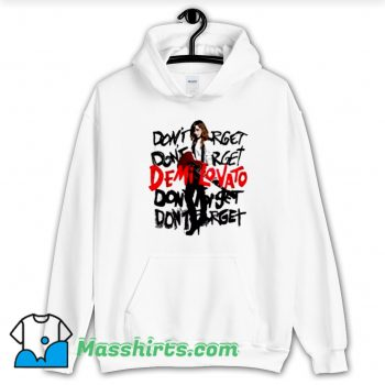 Demi Lovato Don't Forget Hoodie Streetwear